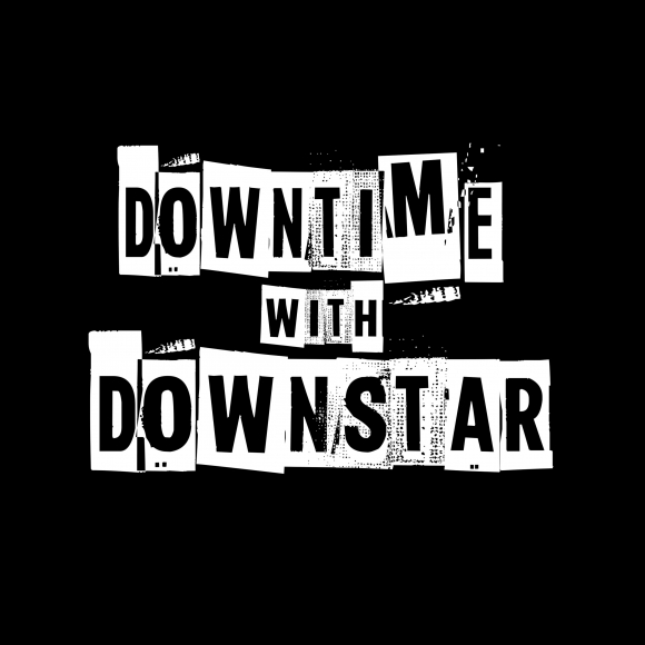 Downtime With Downstar Podcast